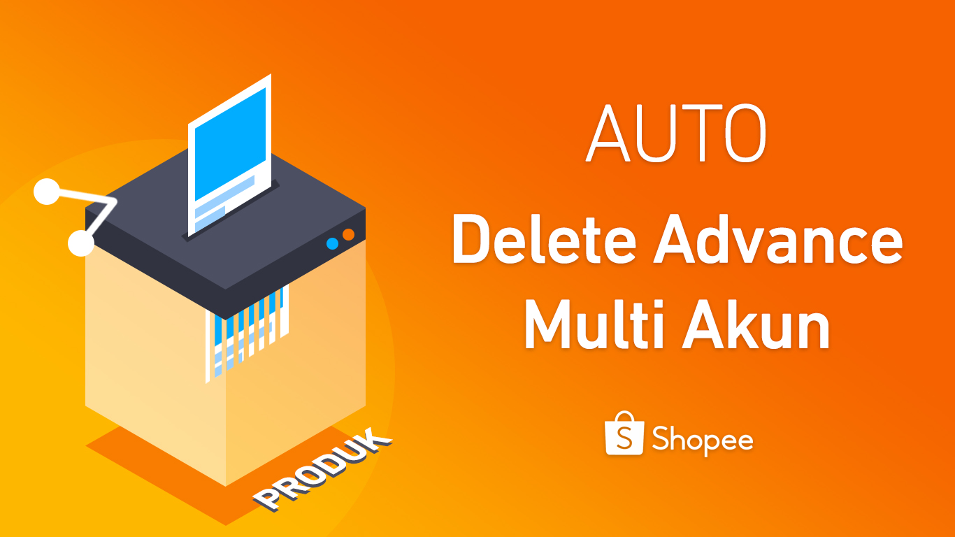 Auto Delete Product Advance Shopee