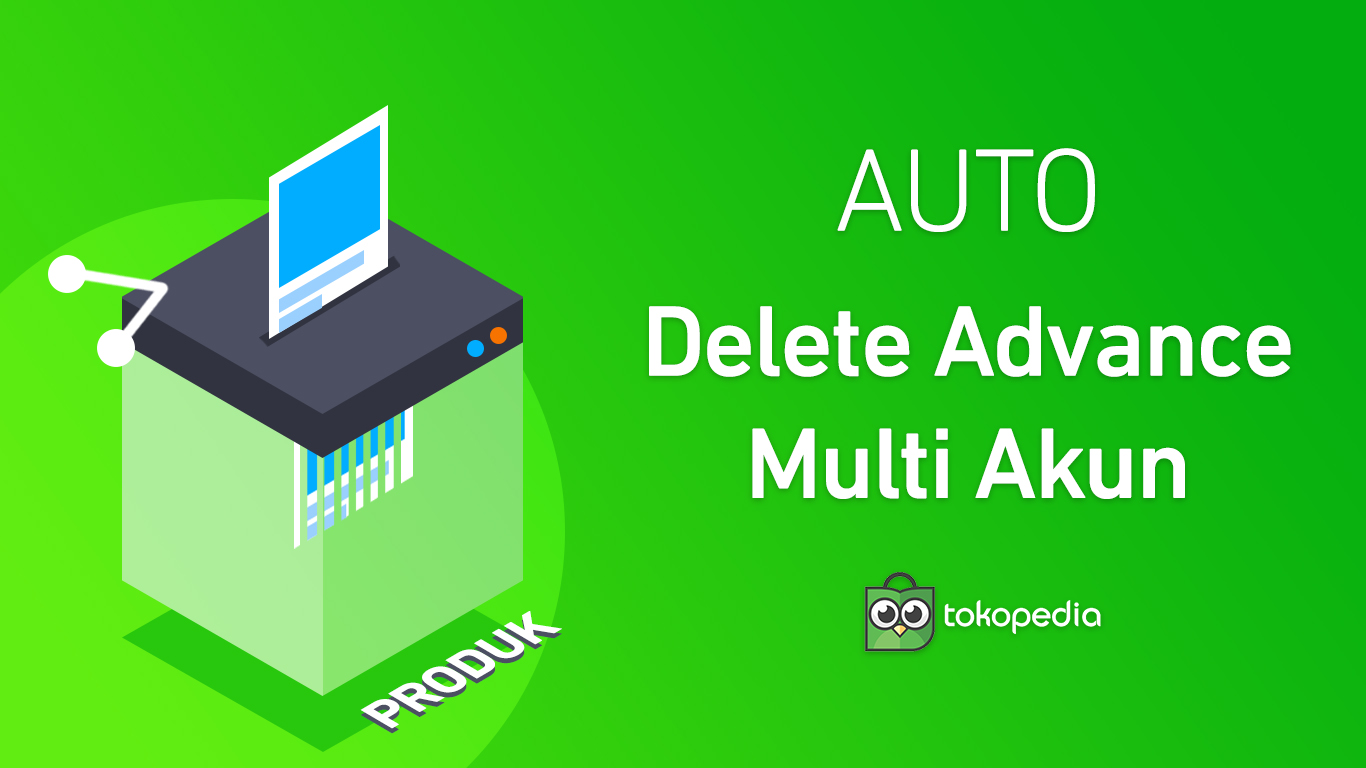 Auto Delete Product Advance Tokopedia
