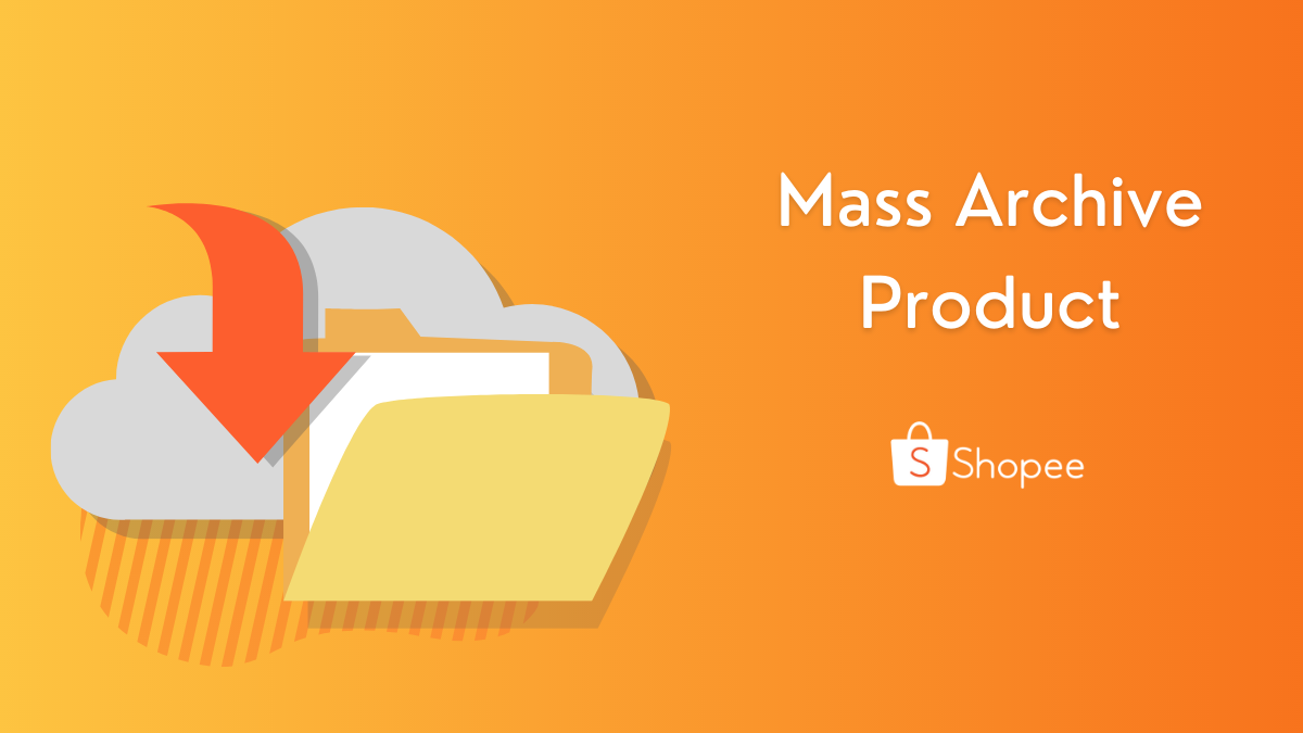 Mass Archive Product Shopee